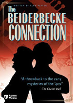 The Beiderbecke Trilogy: The Beiderbecke Connection, a Mystery TV Series
