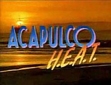 Acapulco H. E. A. T.